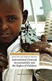 img - for International Criminal Accountability and the Rights of Children (From Peace to Justice Series) book / textbook / text book
