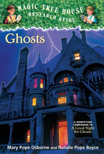 Magic Tree House Research Guide #20: Ghosts: A Nonfiction Companion to A Good Night for Ghosts (A Stepping Stone Book(TM))