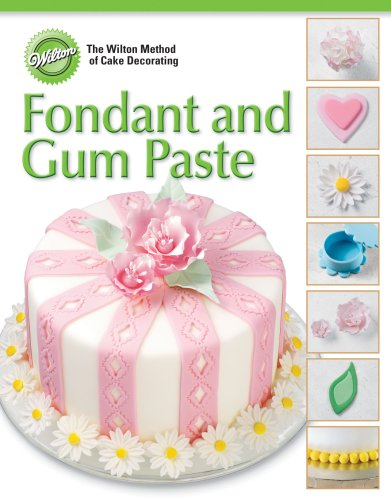 Wilton 902-1066 40-Page Soft-Cover Cake-Decorating Guide, Fondant and Gum Paste