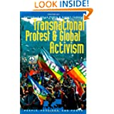 Transnational Protest and Global Activism (People, Passions, and Power: Social Movements, Interest Organizations...
