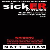 SickER Bastards: A Novel of Extreme Horror, Sex and Gore | [Matt Shaw]