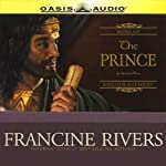 The Prince: Jonathan, Sons of Encouragement, Book 3 (       UNABRIDGED) by Francine Rivers Narrated by Chris Fabry
