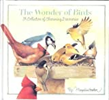 The Wonder of Birds (A Collection of Charming Discoveries)