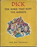 img - for Dick, The Horse That Kept The Sabbath book / textbook / text book