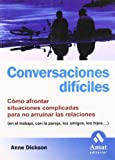 img - for Conversaciones Dificiles (Spanish Edition) by Anne Dickson (2006) Paperback book / textbook / text book