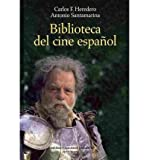 img - for Biblioteca del Cine Espanol: Fuentes Literarias 1900-2005 (Hardback)(Spanish) - Common book / textbook / text book