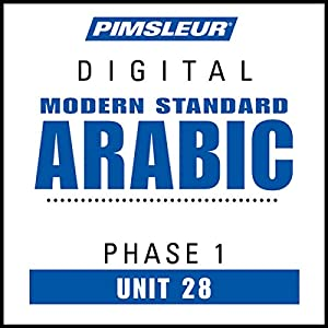 Arabic (Modern Standard) Phase 1, Unit 28: Learn to Speak and Understand Modern Standard Arabic with Pimsleur Language Programs | [ Pimsleur]