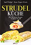  : Strudelkche: Die 250 besten Rezepte von pikant bis s