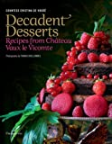 bookshop cuisine  Decadent Desserts: Recipes from Château Vaux le Vicomte: Recipes from Chateau Vaux le Vicomte   because we all love reading blogs about life in France