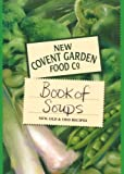 The New Covent Garden Soup Companys Book of Soups