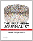 The Multimedia Journalist: Storytelling for Todays Media Landscape