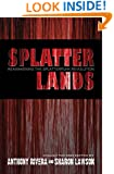 Splatterlands: Reawakening the Splatterpunk Revolution