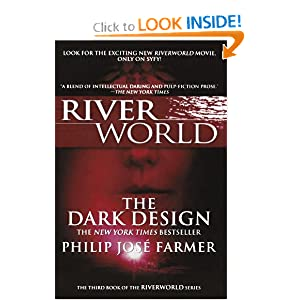 The Dark Design (Riverworld Saga) by Philip Jose Farmer