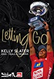 Kelly Slater - Letting Go: 2005 Trials and Tribulations