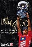 Kelly Slater - Letting Go: 2005 Trial...