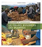 Le Grand business des plantes : Riche...