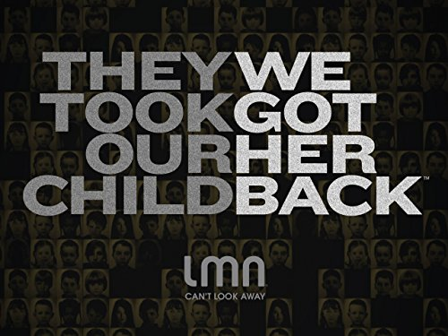 They Took Our Child: We Got Her Back Season 1