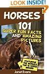 Horses: 101 Super Fun Facts and Amazi...