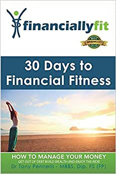 30 Days To Financial Fitness: Financially Fit
