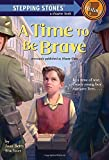 img - for A Time to Be Brave (A Stepping Stone Book(TM)) book / textbook / text book