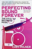 img - for Perfecting Sound Forever: An Aural History of Recorded Music by Milner, Greg (2010) Paperback book / textbook / text book