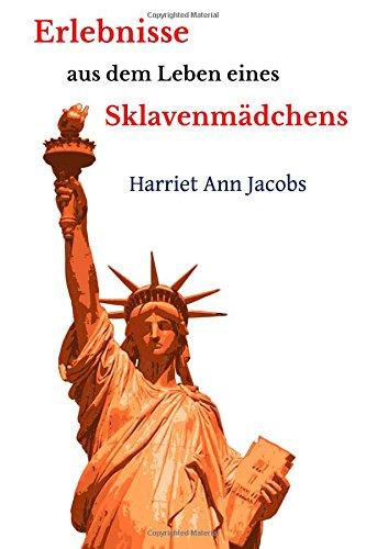 Erlebnisse aus dem Leben eines Sklavenmädchens