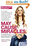 May Cause Miracles: A 40-Day Guideboo...