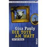 """Die Tote am Watt: Ein Sylt-Krimi (Mamma-Carlotta-Serie, Band 1)von """"Gisa Pauly"""""""