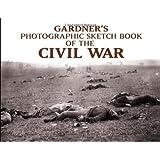 Gardner's Photographic Sketchbook of the Civil War