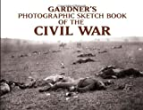 Gardners Photographic Sketchbook of the Civil War