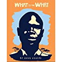 What Is the What Audiobook by Dave Eggers Narrated by Dion Graham