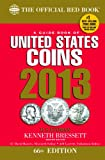 A Guide Book of United States Coins 2013: The Official Red Book (Official Red Book: A Guide Book of United States Coins)