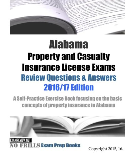 alabama property and casualty insurance license exams review questions answers 2016 17 edition. Black Bedroom Furniture Sets. Home Design Ideas