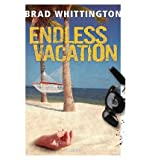 [ ENDLESS VACATION ] By Whittington, Brad ( Author) 2013 [ Paperback ]