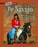 img - for The Navajo (True Books: American History (Paperback)) book / textbook / text book