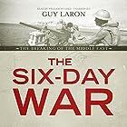 The Six-Day War: The Breaking of the Middle East Hörbuch von Guy Laron Gesprochen von: William Hughes