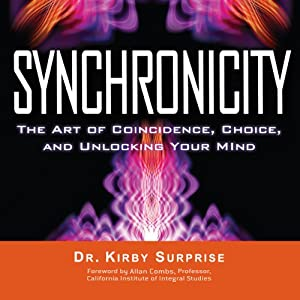 Synchronicity: The Art of Coincidence, Choice, and Unlocking Your Mind | [Kirby Surprise]