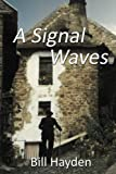 img - for A Signal Waves book / textbook / text book