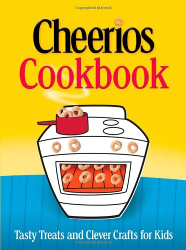 Cheerios Cookbook: Tasty Treats and Clever Crafts for Kids (Betty Crocker Cooking) (Betty Crocker Kids Cook compare prices)