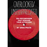 Overlooked/Underappr... 354 Recordings That Demand Your Attention