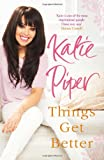 Things Get Better Katie Piper