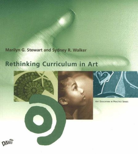 Rethinking Curriculum in Art (Art Education in Practice)