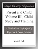 img - for Parent and Child Volume III., Child Study and Training book / textbook / text book