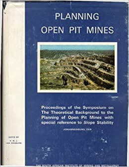 Planning Open Pit Mines Proceedings Of The Symposium On The Theoretical Background To The