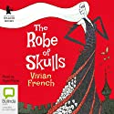 The Robe of Skulls Audiobook by Vivian French Narrated by Nigel Planer