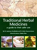img - for Traditional Herbal Medicines: A Guide to Their Safer Use by Lakshman Karalliedde (2007-08-16) book / textbook / text book