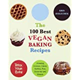 "The 100 Best Vegan Baking Recipes: Amazing Cookies, Cakes, Muffins, Pies, Brownies and Breadsvon ""Kris Holechek"""