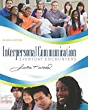 Interpersonal Communication: Everyday Encounters, 7th Edition