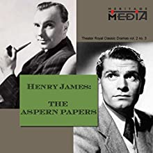 The Aspern Papers  by Henry James Narrated by Laurence Olivier
