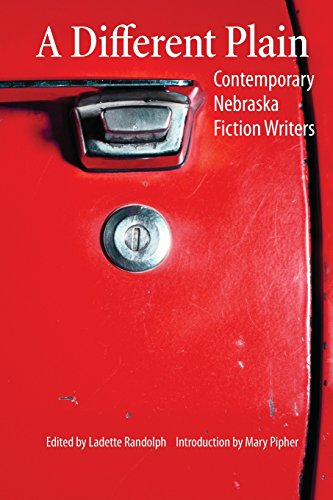 A Different Plain: Contemporary Nebraska Fiction Writers